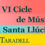 Diumenge s'inicia el 6è Cicle de músiques a Santa Llúcia